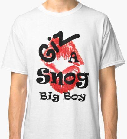 Giz a Snog Big Boy - Valentines Tee! Classic T-Shirt