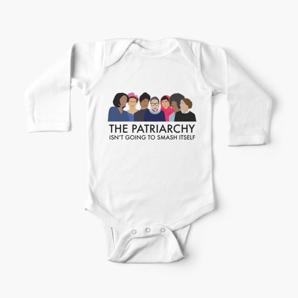 The Patriarchy Isn't Going to Smash Itself Baby One-Piece