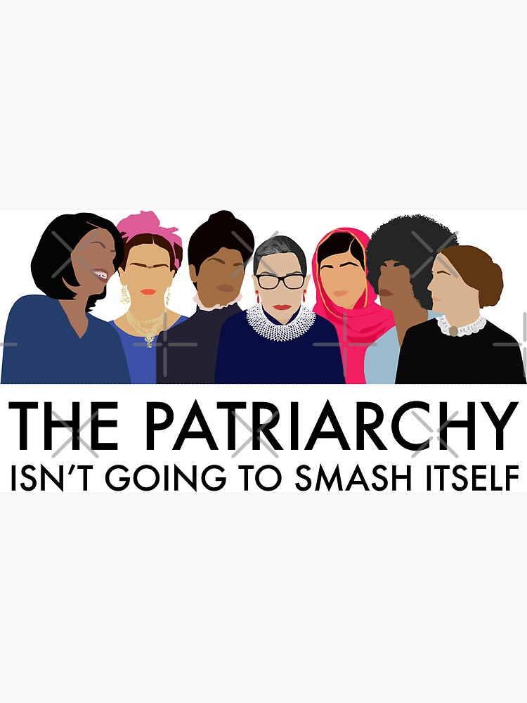 The Patriarchy Isn't Going to Smash Itself by thefilmartist