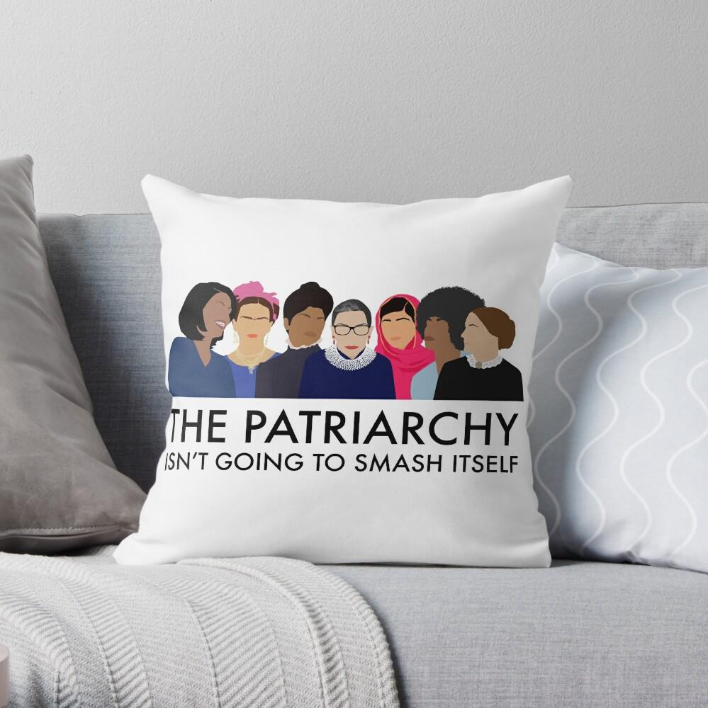 The Patriarchy Isn't Going to Smash Itself Throw Pillow