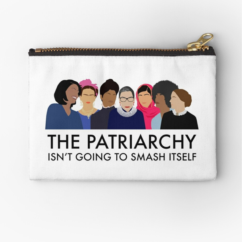 The Patriarchy Isn't Going to Smash Itself Zipper Pouch