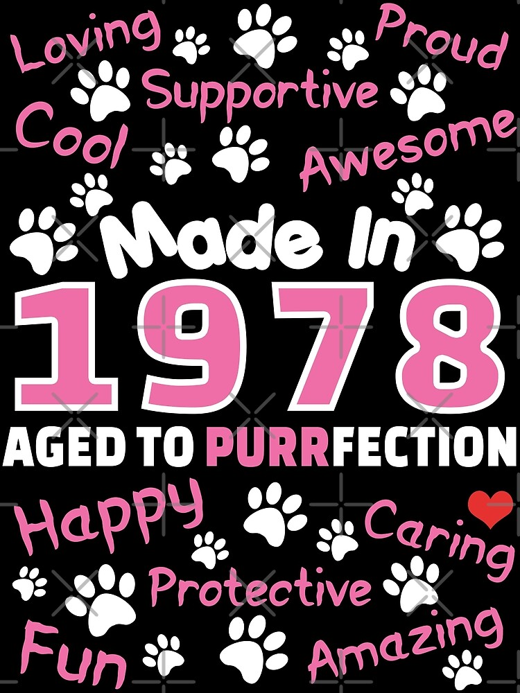 Made In 1978 Aged To Purrfection - Birthday Shirt For Cat Lovers by wantneedlove