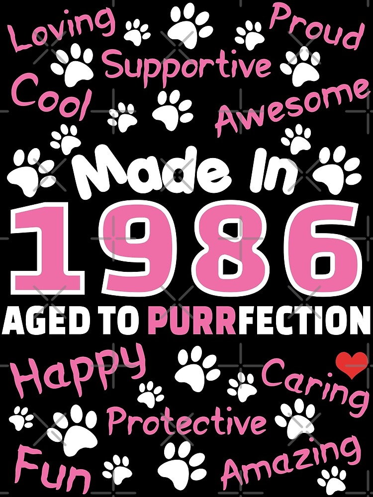 Made In 1986 Aged To Purrfection - Birthday Shirt For Cat Lovers by wantneedlove