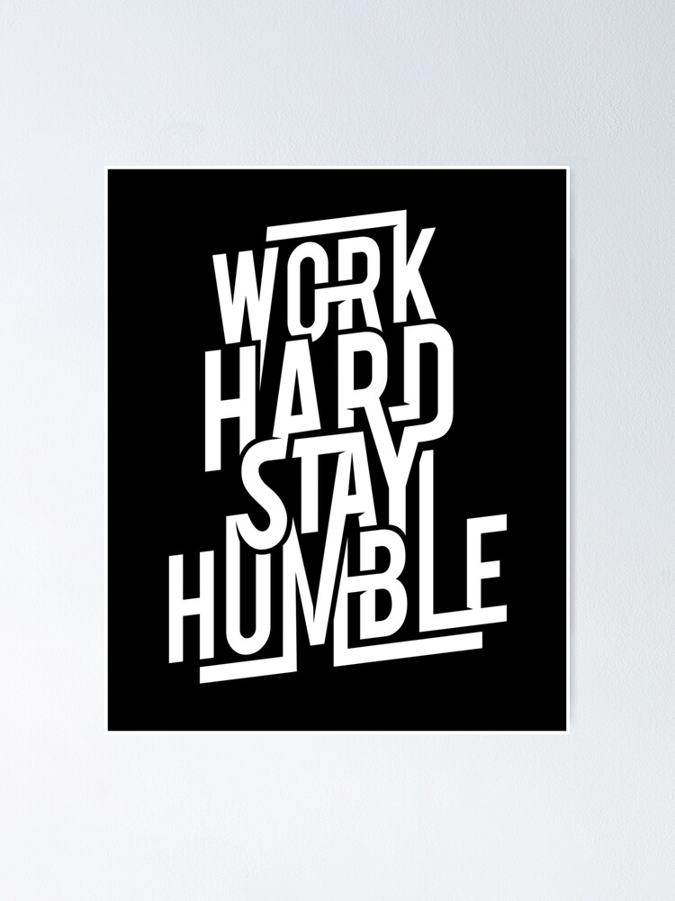 Alternate view of Work Hard Stay Humble - Hustle Hard Poster