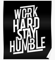 Stay Humble Posters Redbubble