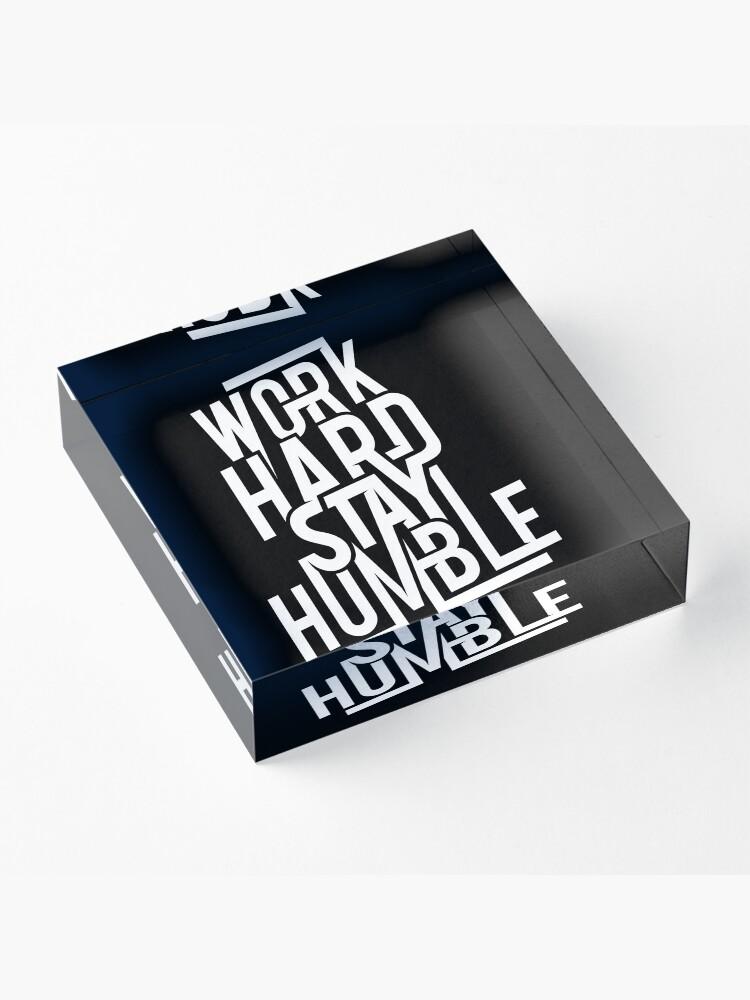 Alternate view of Work Hard Stay Humble - Hustle Hard Acrylic Block