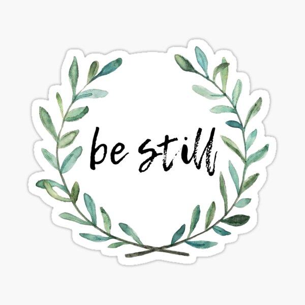 Be Still watercolored wreath Sticker