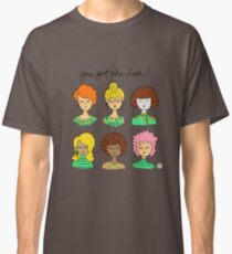 You got the Look! Classic T-Shirt