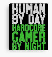 Human By Day, Hardcore Gamer By Night Gamer Gift Canvas Print
