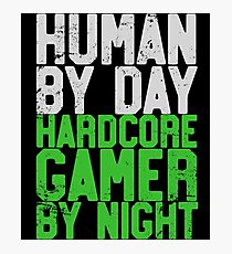 Human By Day, Hardcore Gamer By Night Gamer Gift Photographic Print