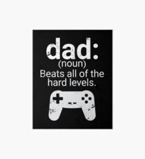 Dad Definition Beats All Hard Levels Funny Gift Art Board
