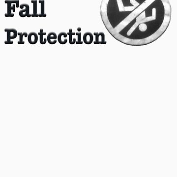 Personal Fall Protection by GreasyGrandma