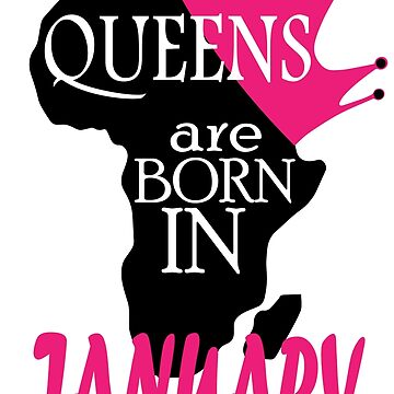 Queens are born in January by AndriaJ