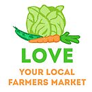 Love Your Local Farmers Market by evisionarts