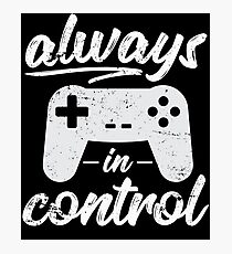 Always In Control Funny Retro Console Gaming Photographic Print