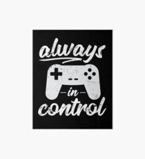 Always In Control Funny Retro Console Gaming Art Board