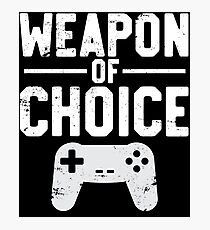 Weapon Of Choice Funny Game Controller Gamer  Photographic Print