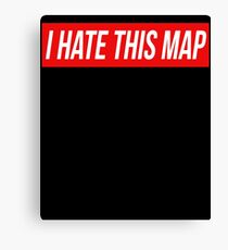 I Hate This Map Trendy Funny Gamer Canvas Print