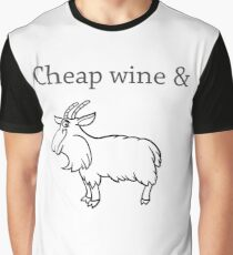 Cheap wine and a three-legged goat Graphic T-Shirt