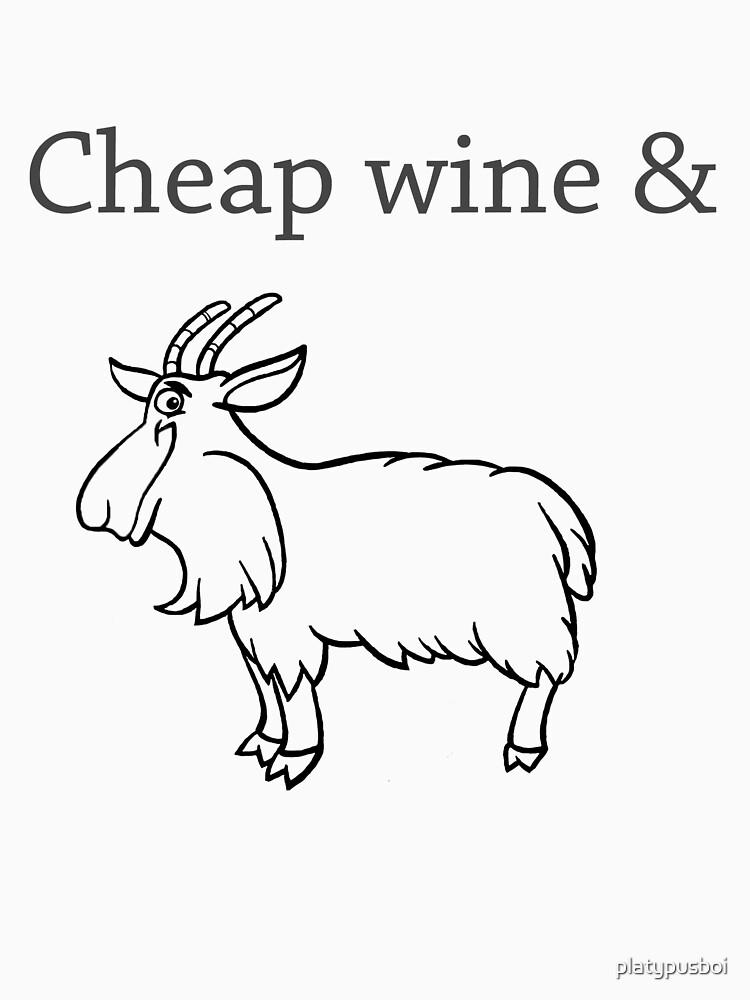 Cheap wine and a three-legged goat by platypusboi