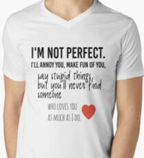 I am Not Perfect Valentin's Day Shirt 2018 Best Gift Men's V-Neck T-Shirt