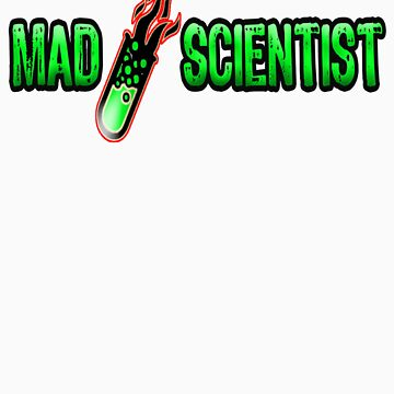 Mad Scientist by GreasyGrandma
