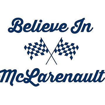 Believe In McLarenault by alissarmanc