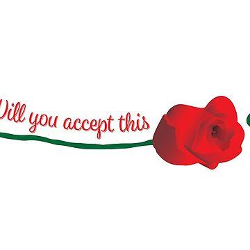 Wirst du diese Rose annehmen? von mschmidtdesigns