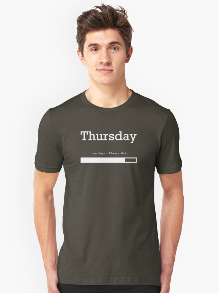 Thursday Loading Unisex T-Shirt Front