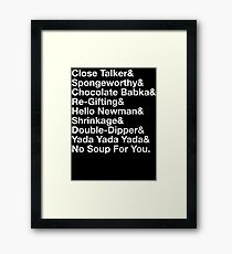 SEINFELD - JERRY SEINFELD CATCHPHRASES GEORGE COSTANZA Framed Print