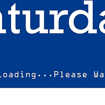 Saturday Loading by no-doubt