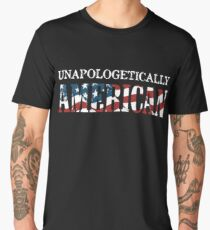 UNAPOLOGETICALLY AMERICAN Men's Premium T-Shirt