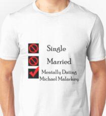 Mentally Dating Michael Malarkey Unisex T-Shirt