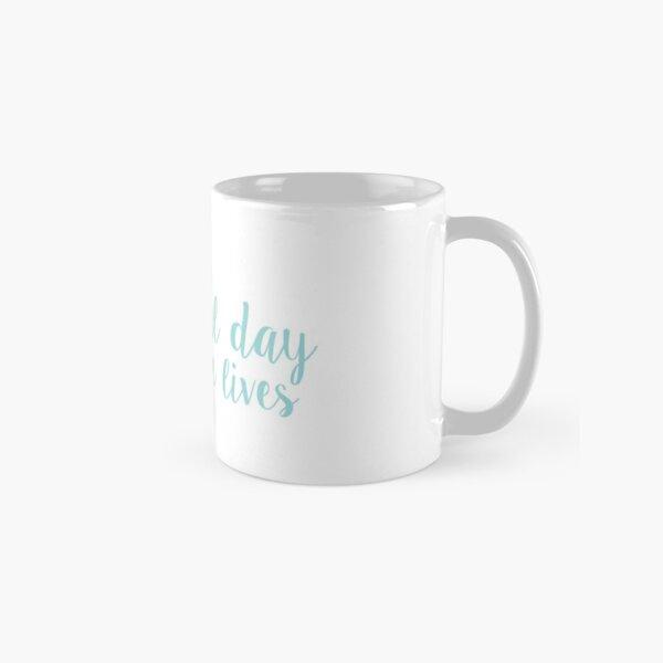its a beautiful day to save lives - aqua Classic Mug