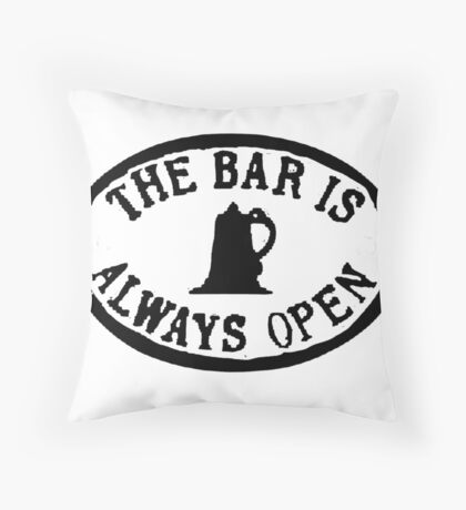 The bar is always open  Throw Pillow