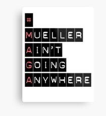 #MAGA (Mueller Ain't Going Anywhere) Metal Print
