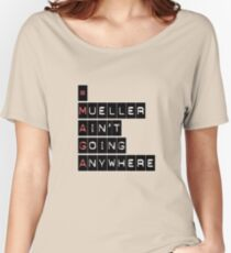 #MAGA (Mueller Ain't Going Anywhere) Women's Relaxed Fit T-Shirt