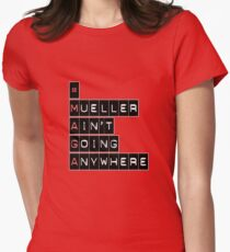 #MAGA (Mueller Ain't Going Anywhere) Women's Fitted T-Shirt