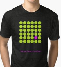 You're One of a Kind -01 Tri-blend T-Shirt