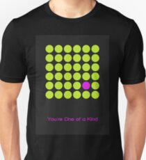 You're One of a Kind -01 Unisex T-Shirt