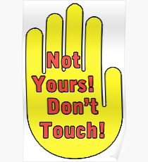 If it's Not Yours, Dont Touch! Poster