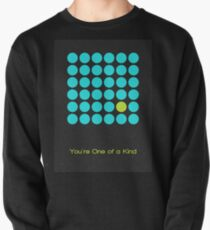 You're One of a Kind -02 Pullover