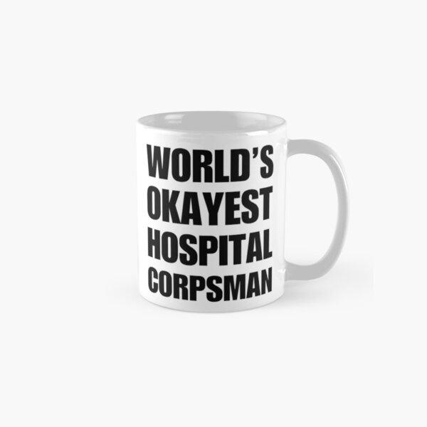 Funny World's Okayest Hospital Corpsman Coffee Mug Classic Mug