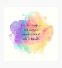 Psalm 46:1, God is our Refuge Bible Quote Art Print