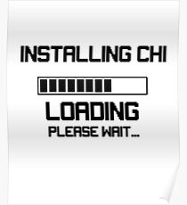 Installing Chi Loading Please Wait tshirt cute martial arts gift Poster