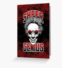 Sheer Genius Greeting Card