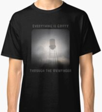 Everything is Gritty Through the Viewfinder (TtV) Classic T-Shirt