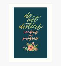 DO NOT DISTURB: READING IN PROGRESS Art Print