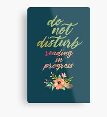 DO NOT DISTURB: READING IN PROGRESS Metal Print