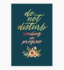 DO NOT DISTURB: READING IN PROGRESS Photographic Print